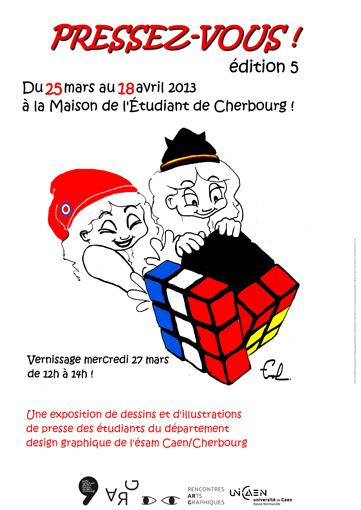affiche réalisé par Anaïs Sébire et Lisa Toulorge (étudiantes en deuxième année de DUT Gestion des entreprises et des administrations) à partir d'un dessin de Frédéric Lionnet (étudiant de troisième année design graphique à l'ésam Caen/Cherbourg)